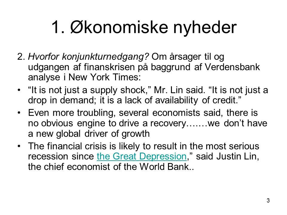 3 1. Økonomiske nyheder 2. Hvorfor konjunkturnedgang.