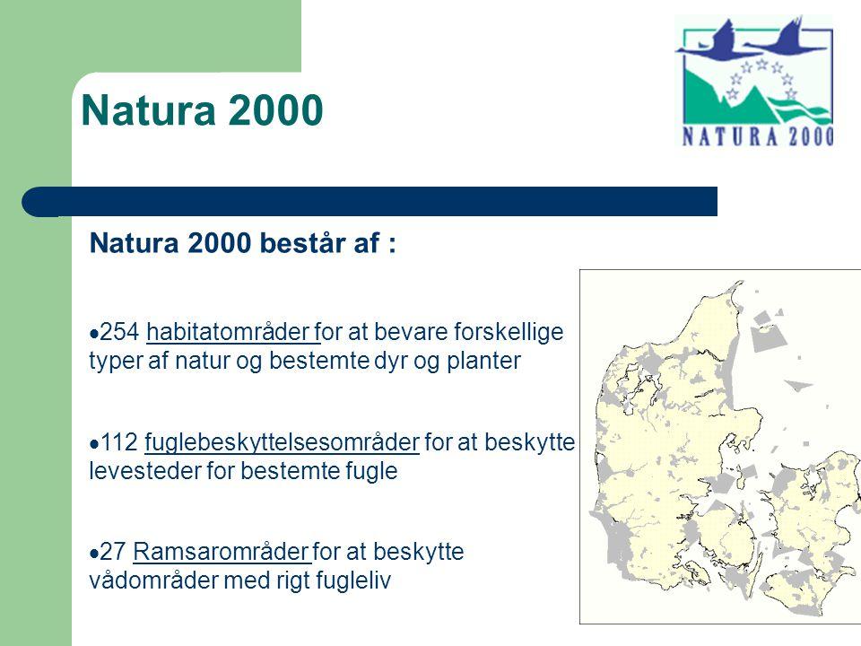 Natura 2000 Natura 2000 består af :  254 habitatområder for at bevare forskellige typer af natur og bestemte dyr og planterhabitatområder  112 fuglebeskyttelsesområder for at beskytte levesteder for bestemte fuglefuglebeskyttelsesområder  27 Ramsarområder for at beskytte vådområder med rigt fuglelivRamsarområder