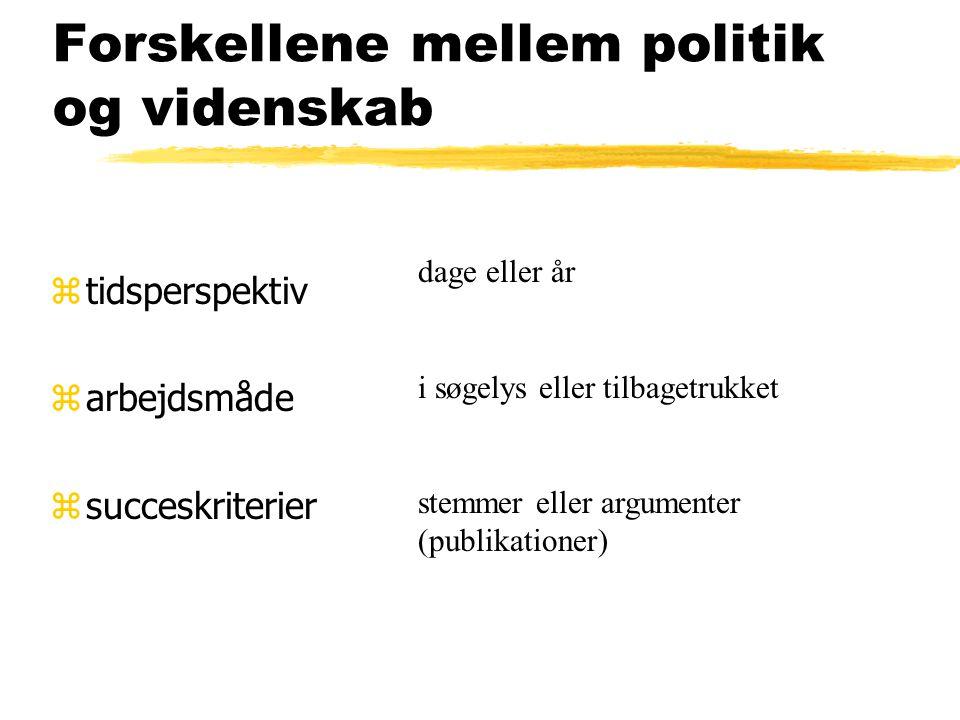 Forskellene mellem politik og videnskab ztidsperspektiv zarbejdsmåde zsucceskriterier dage eller år i søgelys eller tilbagetrukket stemmer eller argumenter (publikationer)