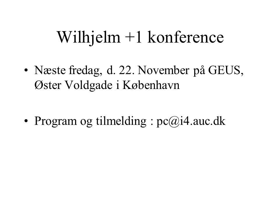 Wilhjelm +1 konference Næste fredag, d. 22.