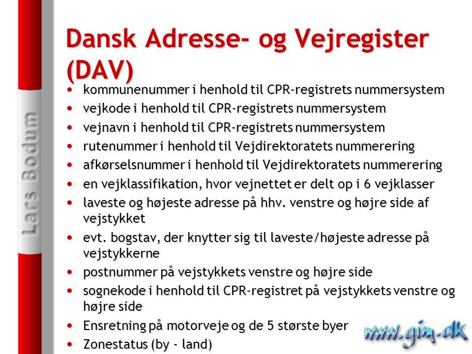 Dansk Adresse- og Vejregister (DAV) kommunenummer i henhold til CPR-registrets nummersystem kommunenummer i henhold til CPR-registrets nummersystem vejkode i henhold til CPR-registrets nummersystem vejkode i henhold til CPR-registrets nummersystem vejnavn i henhold til CPR-registrets nummersystem vejnavn i henhold til CPR-registrets nummersystem rutenummer i henhold til Vejdirektoratets nummerering rutenummer i henhold til Vejdirektoratets nummerering afkørselsnummer i henhold til Vejdirektoratets nummerering afkørselsnummer i henhold til Vejdirektoratets nummerering en vejklassifikation, hvor vejnettet er delt op i 6 vejklasser en vejklassifikation, hvor vejnettet er delt op i 6 vejklasser laveste og højeste adresse på hhv.