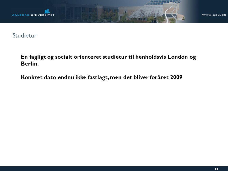 Studietur En fagligt og socialt orienteret studietur til henholdsvis London og Berlin.