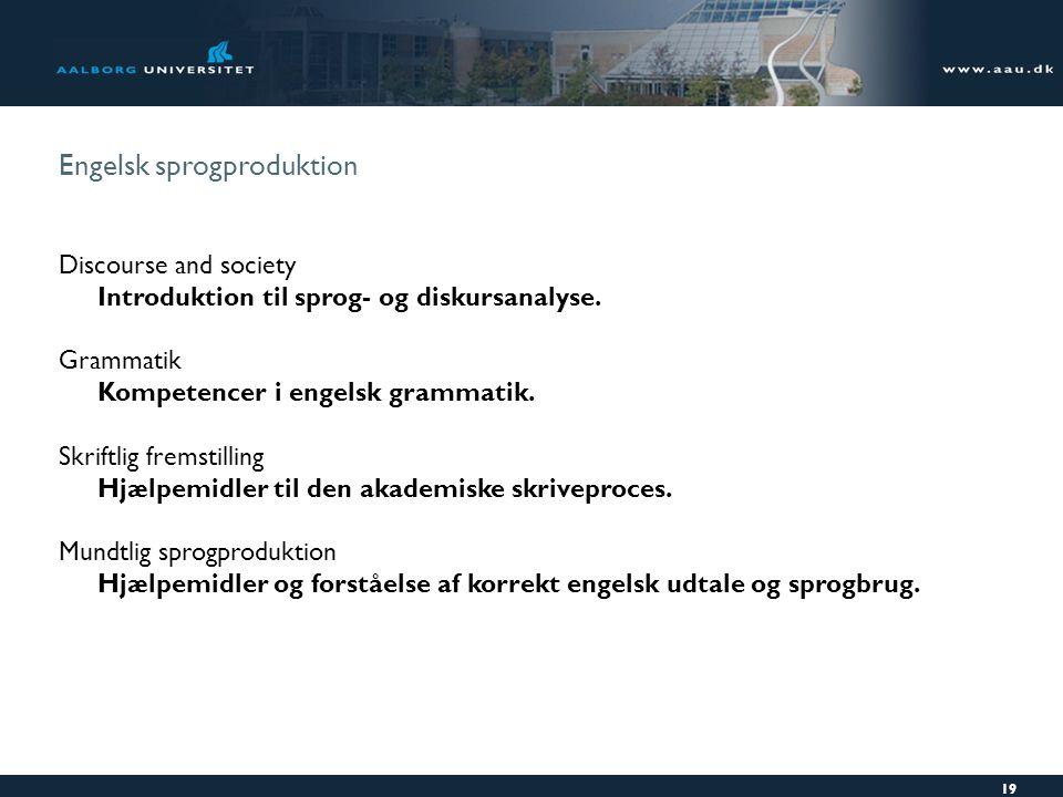 Engelsk sprogproduktion 19 Discourse and society Introduktion til sprog- og diskursanalyse.