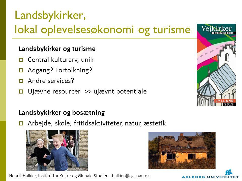 Landsbykirker, lokal oplevelsesøkonomi og turisme Landsbykirker og turisme  Central kulturarv, unik  Adgang.