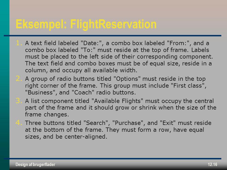 Design af brugerflader12.16 Eksempel: FlightReservation 1.