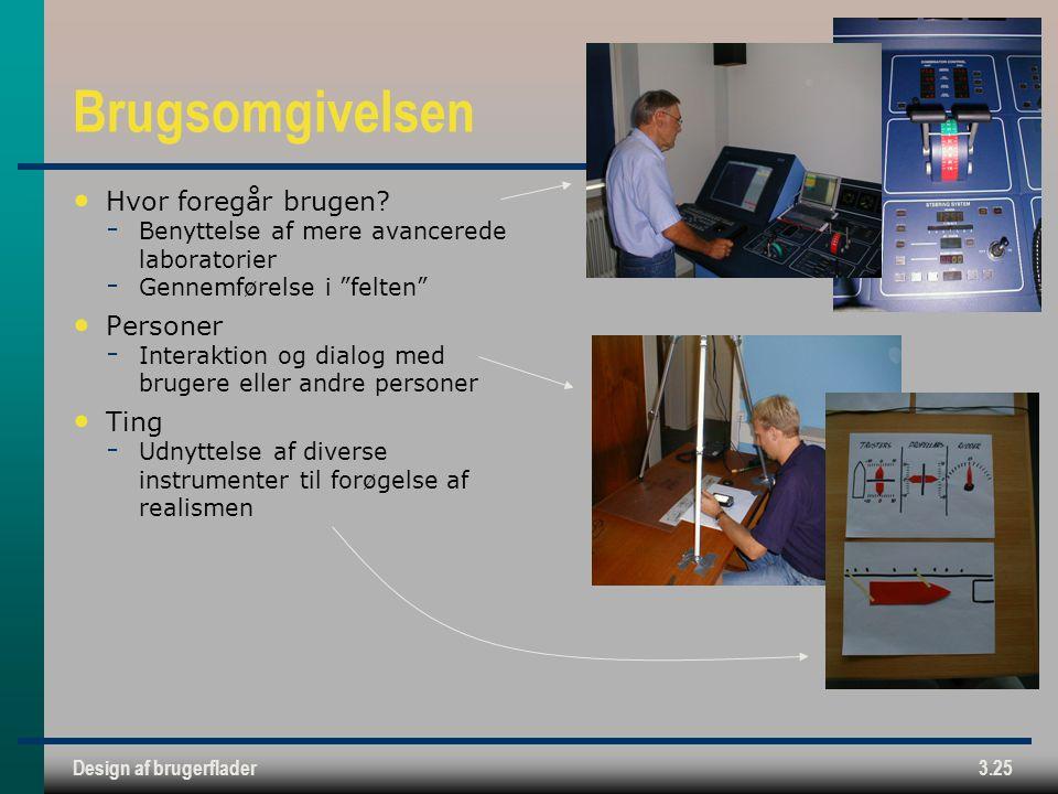 Design af brugerflader3.25 Brugsomgivelsen Hvor foregår brugen.