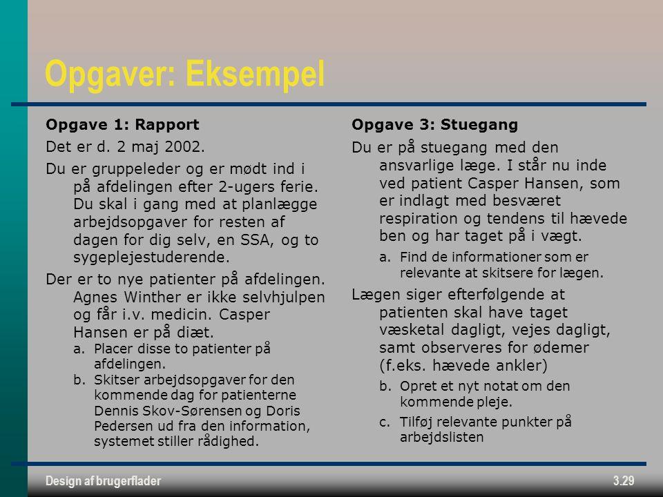 Design af brugerflader3.29 Opgaver: Eksempel Opgave 1: Rapport Det er d.