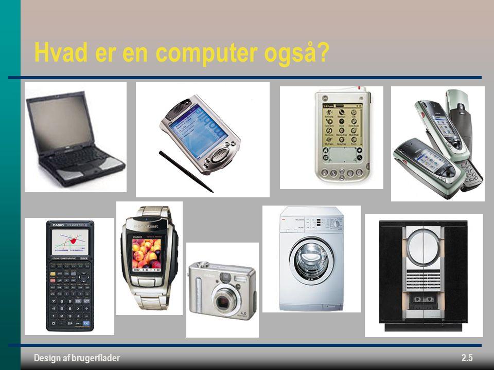 Design af brugerflader2.5 Hvad er en computer også