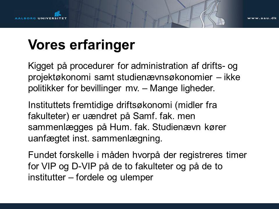 Vores erfaringer Kigget på procedurer for administration af drifts- og projektøkonomi samt studienævnsøkonomier – ikke politikker for bevillinger mv.