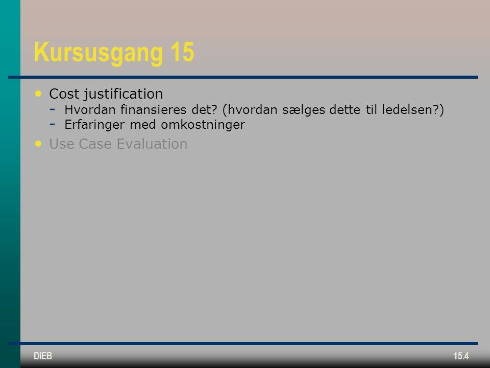 DIEB15.4 Kursusgang 15 Cost justification  Hvordan finansieres det.