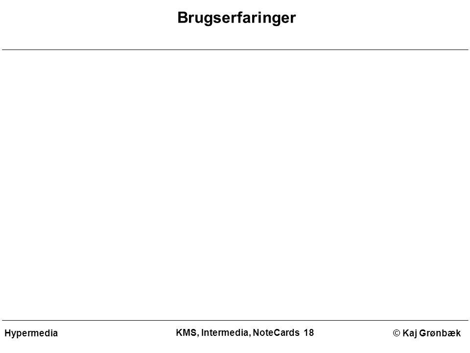 KMS, Intermedia, NoteCards 18 © Kaj GrønbækHypermedia Brugserfaringer