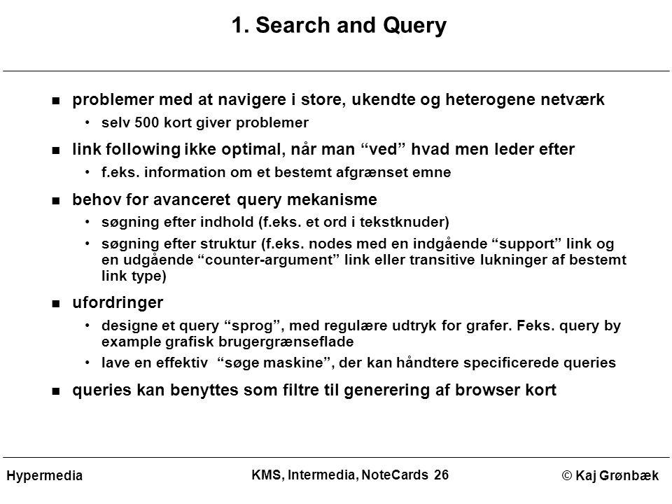 KMS, Intermedia, NoteCards 26 © Kaj GrønbækHypermedia 1.