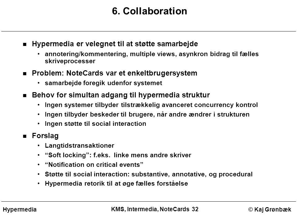 KMS, Intermedia, NoteCards 32 © Kaj GrønbækHypermedia 6.