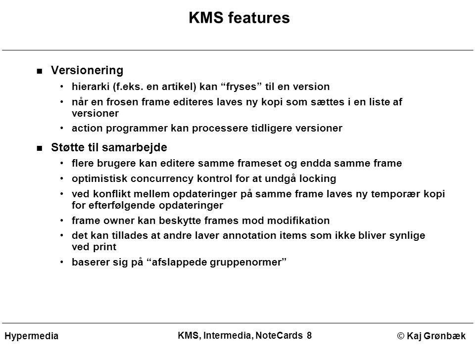 KMS, Intermedia, NoteCards 8 © Kaj GrønbækHypermedia KMS features Versionering hierarki (f.eks.