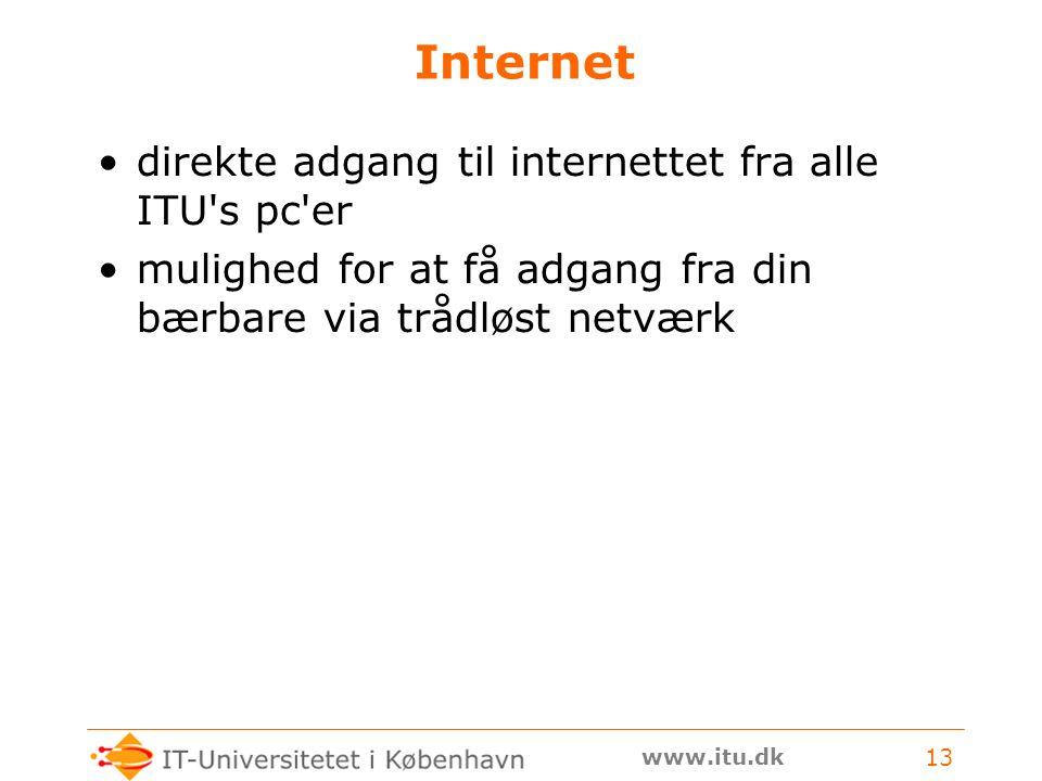 www.itu.dk 13 Internet direkte adgang til internettet fra alle ITU s pc er mulighed for at få adgang fra din bærbare via trådløst netværk