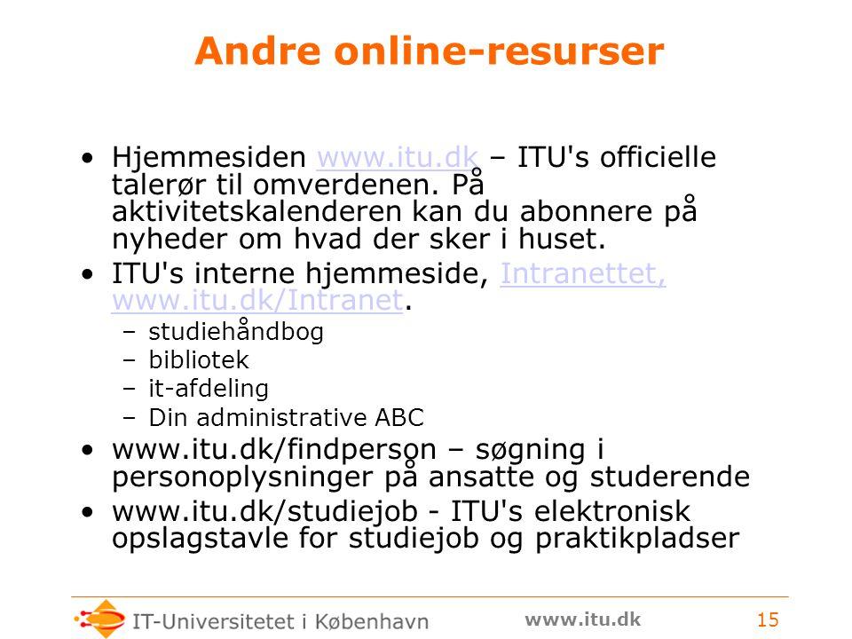 www.itu.dk 15 Andre online-resurser Hjemmesiden www.itu.dk – ITU s officielle talerør til omverdenen.
