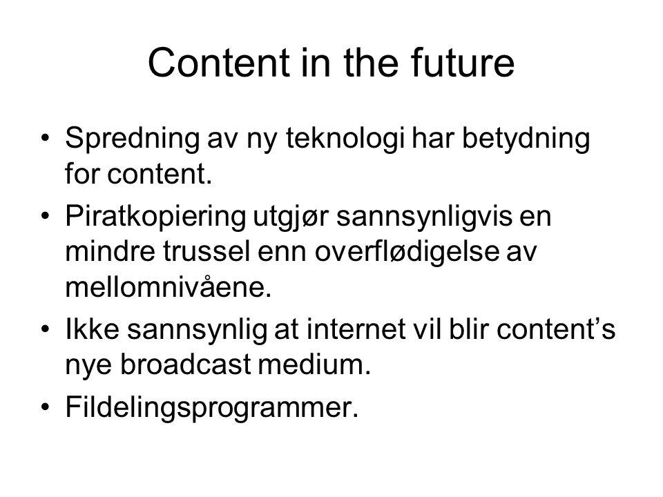 Content in the future Spredning av ny teknologi har betydning for content.
