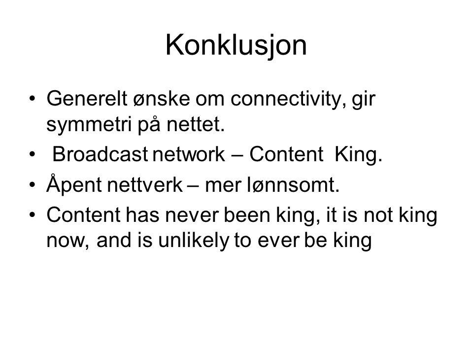 Konklusjon Generelt ønske om connectivity, gir symmetri på nettet.