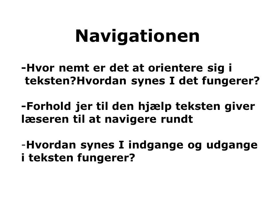 Navigationen -Hvor nemt er det at orientere sig i teksten Hvordan synes I det fungerer.