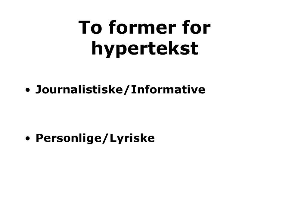 To former for hypertekst Journalistiske/Informative Personlige/Lyriske