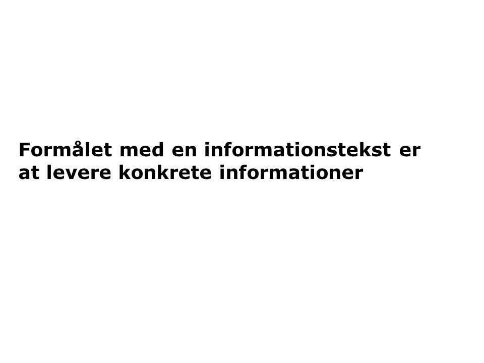 Formålet med en informationstekst er at levere konkrete informationer
