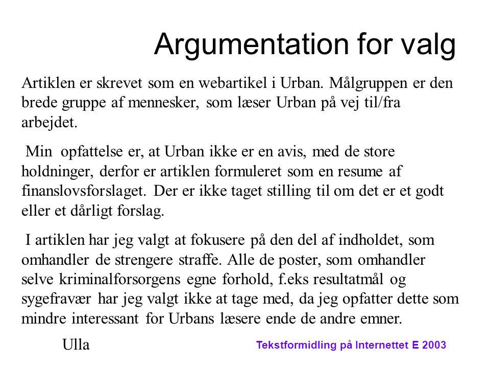 Tekstformidling på Internettet E 2003 Argumentation for valg Artiklen er skrevet som en webartikel i Urban.