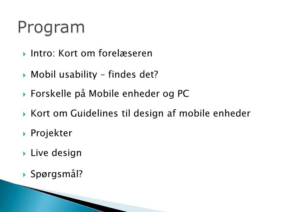  Intro: Kort om forelæseren  Mobil usability – findes det.