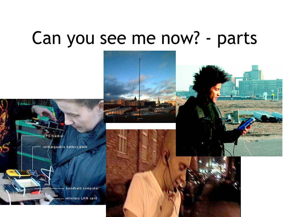 Can you see me now - parts
