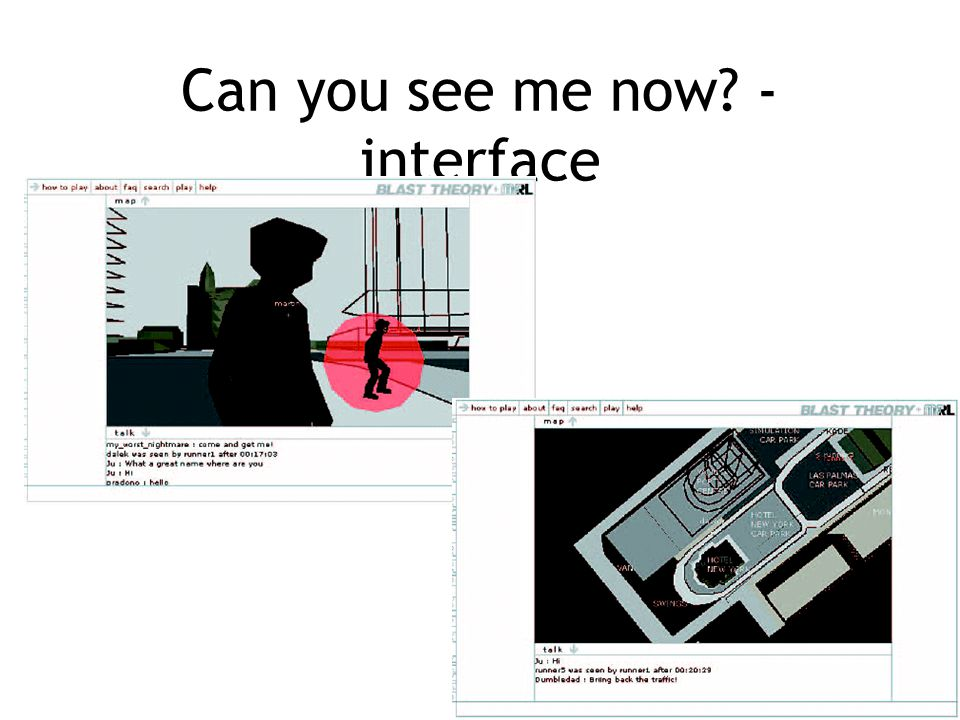 Can you see me now - interface