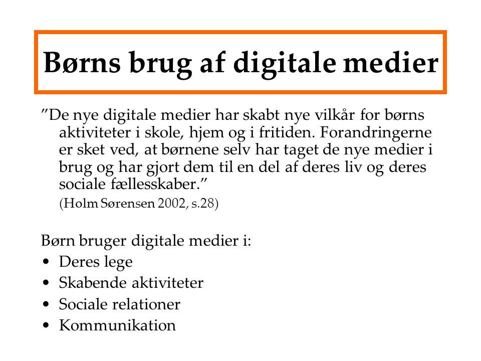 Børns brug af digitale medier De nye digitale medier har skabt nye vilkår for børns aktiviteter i skole, hjem og i fritiden.