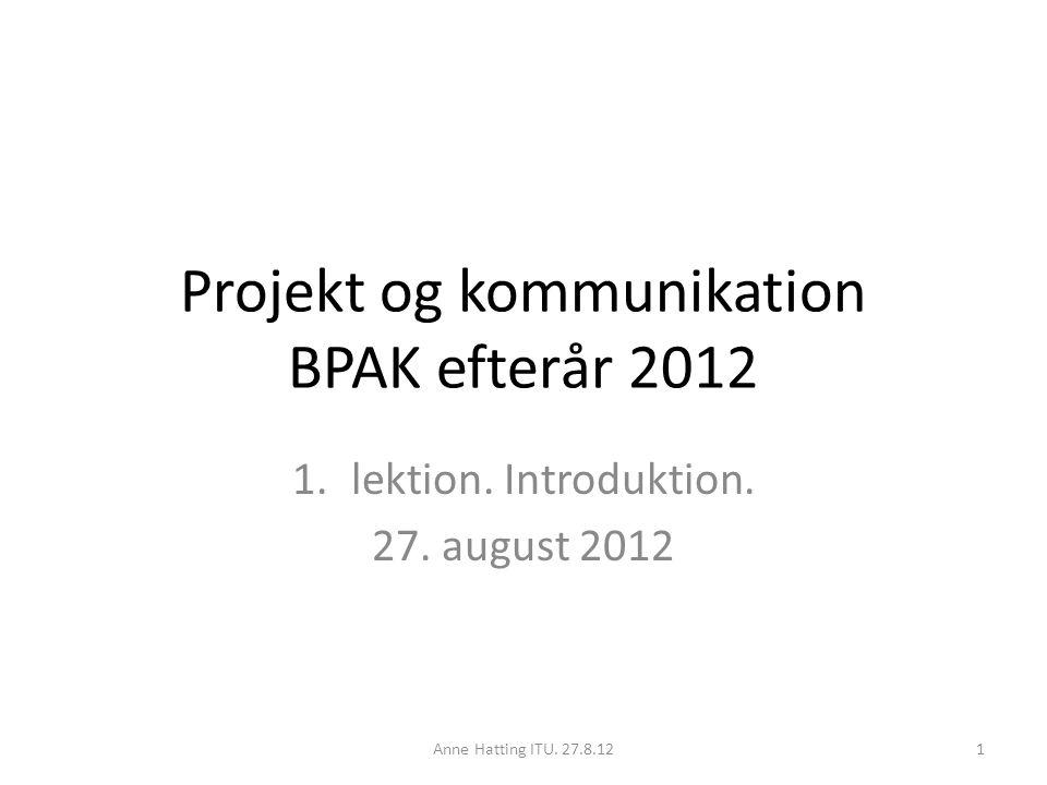 Projekt og kommunikation BPAK efterår 2012 1.lektion.