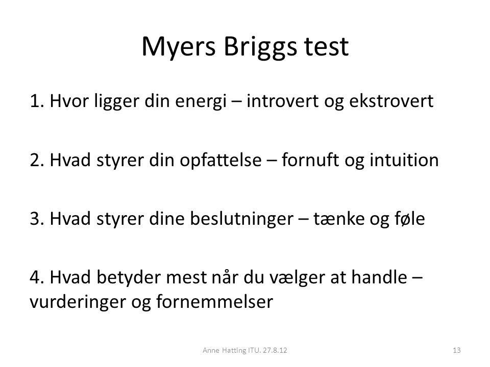 Myers Briggs test 1. Hvor ligger din energi – introvert og ekstrovert 2.