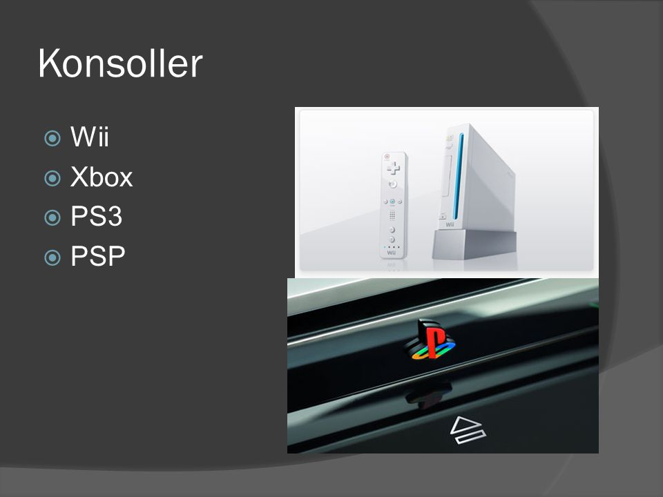 Konsoller  Wii  Xbox  PS3  PSP