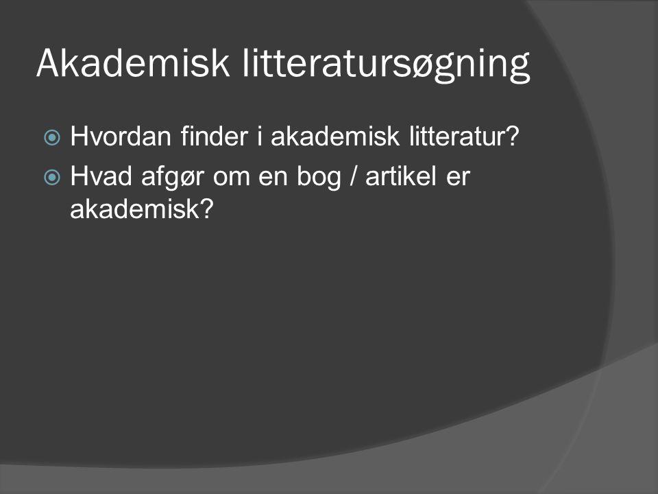 Akademisk litteratursøgning  Hvordan finder i akademisk litteratur.