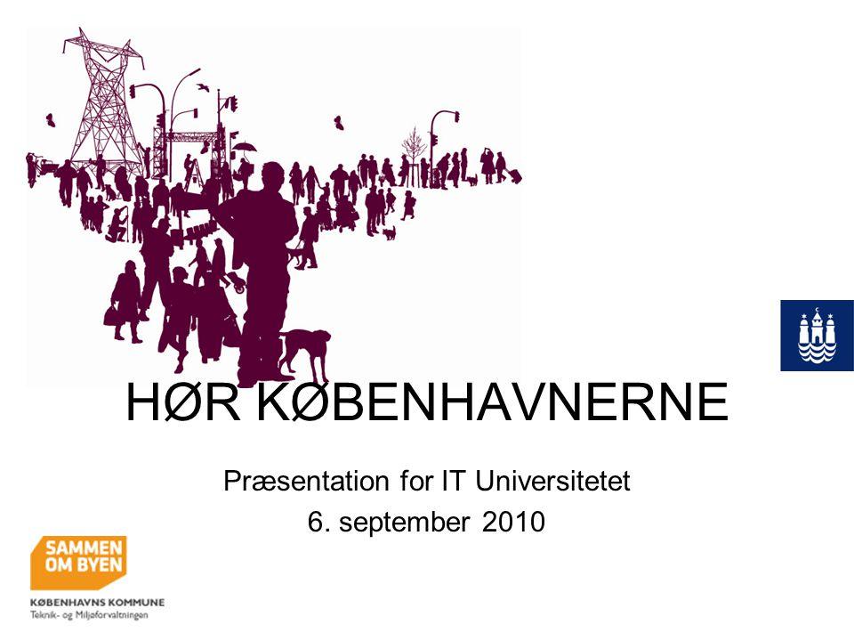 HØR KØBENHAVNERNE Præsentation for IT Universitetet 6. september 2010