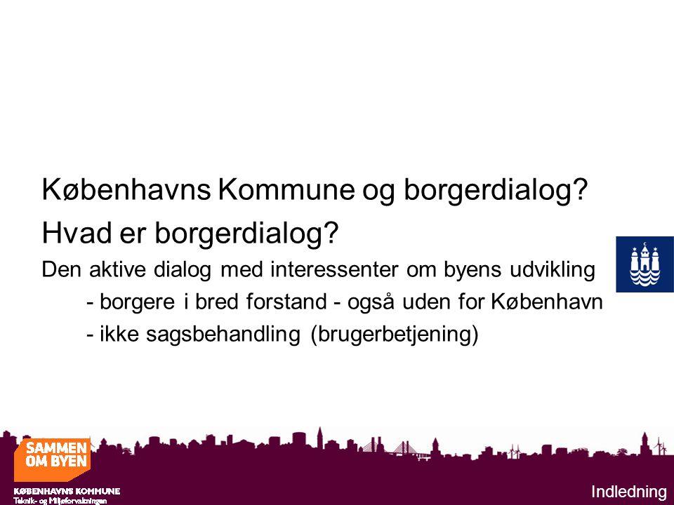 Københavns Kommune og borgerdialog. Hvad er borgerdialog.