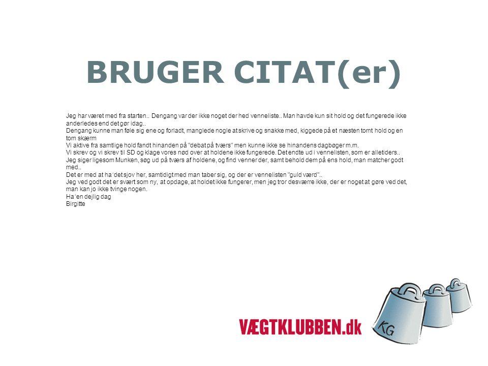 BRUGER CITAT(er) Jeg har været med fra starten.. Dengang var der ikke noget der hed venneliste..