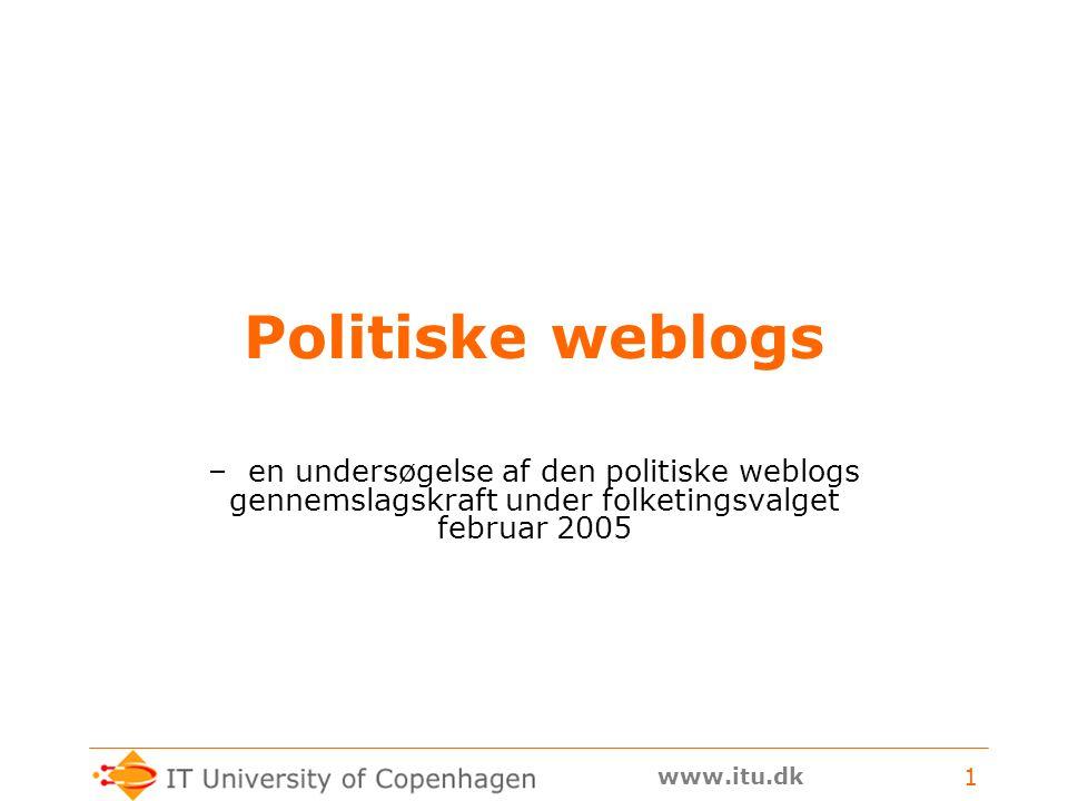 www.itu.dk 1 Politiske weblogs – en undersøgelse af den politiske weblogs gennemslagskraft under folketingsvalget februar 2005