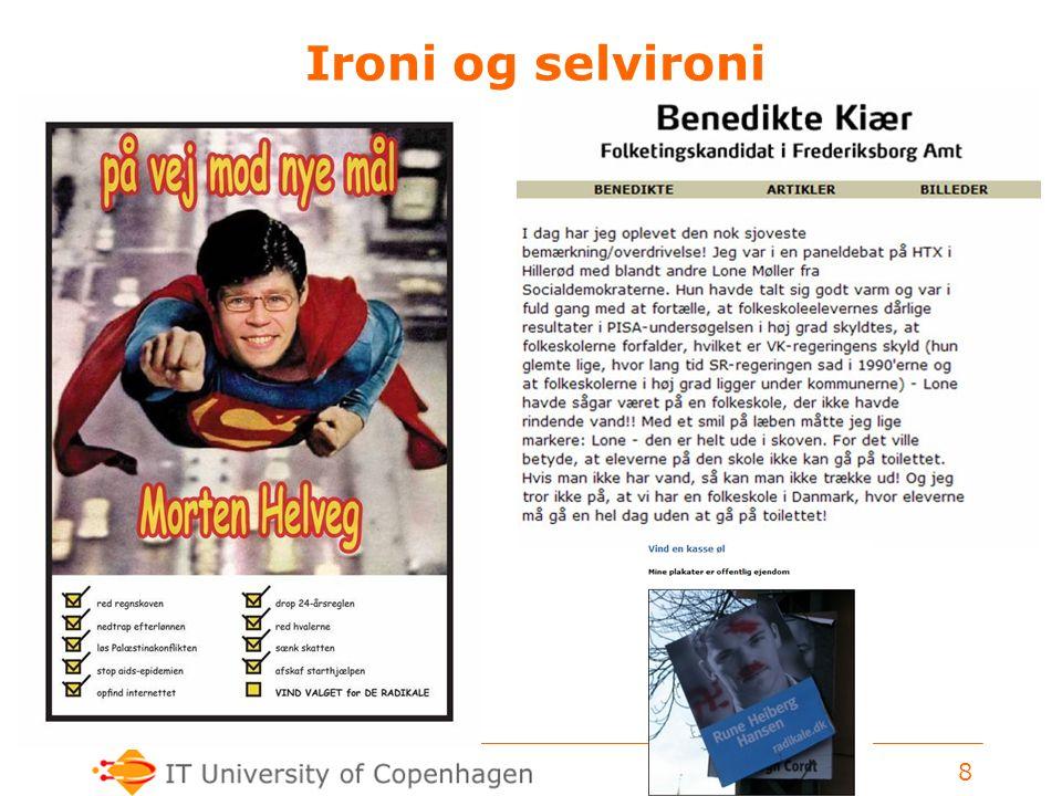 www.itu.dk 8 Ironi og selvironi