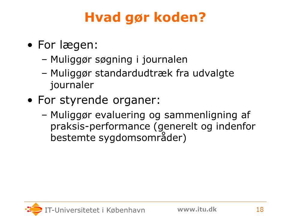www.itu.dk 18 Hvad gør koden.