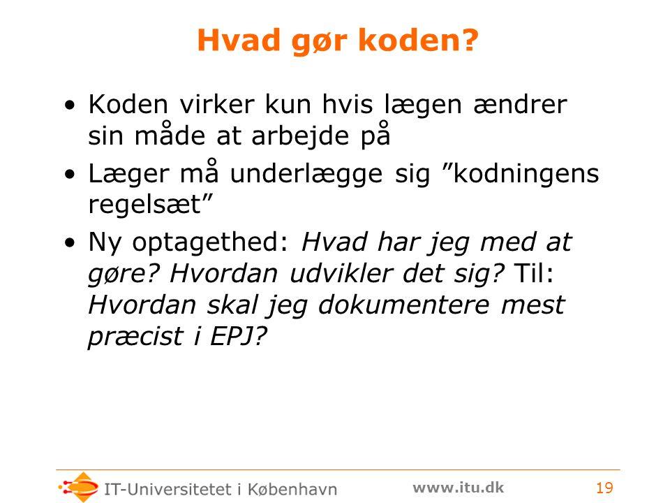 www.itu.dk 19 Hvad gør koden.