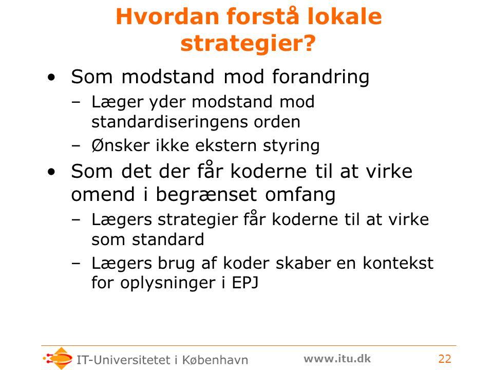www.itu.dk 22 Hvordan forstå lokale strategier.