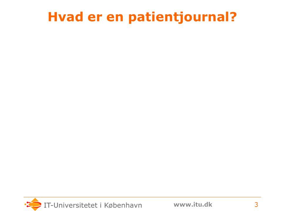 www.itu.dk 3 Hvad er en patientjournal