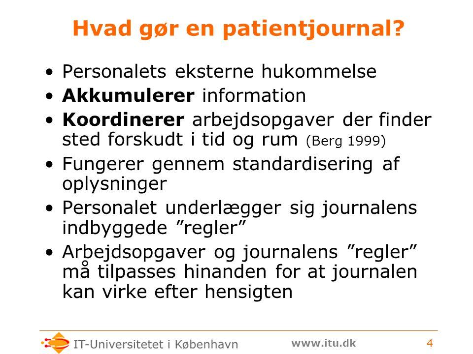 www.itu.dk 4 Hvad gør en patientjournal.