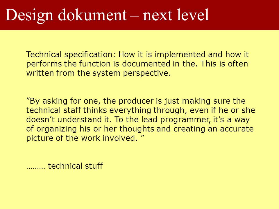 Design dokument – next level Technical specification: How it is implemented and how it performs the function is documented in the.