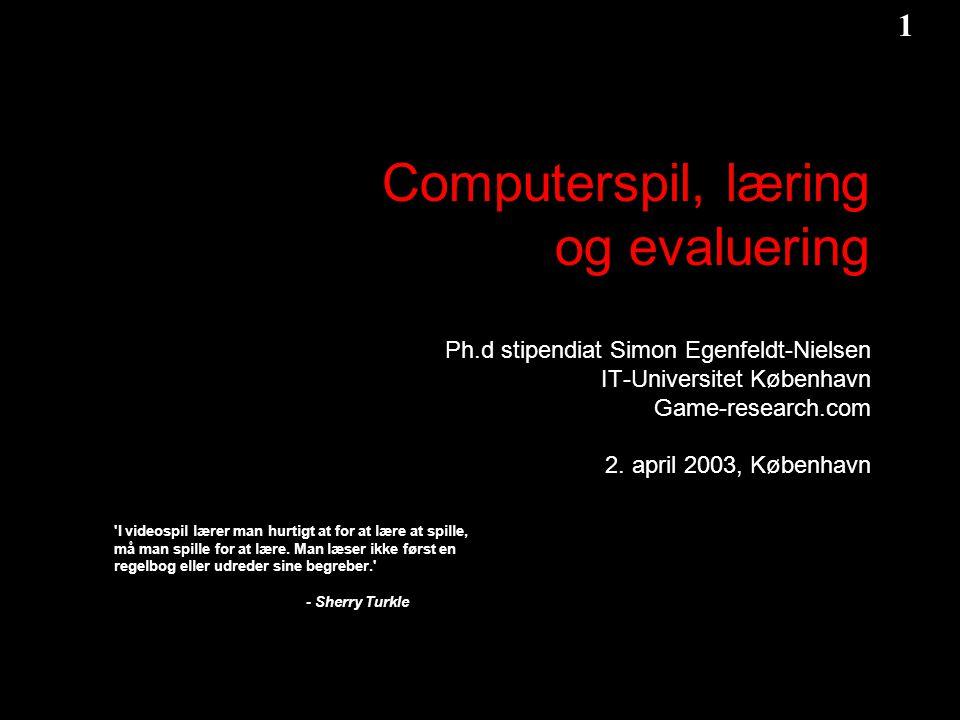 1 1 Game-Research.com Computerspil, læring og evaluering Ph.d stipendiat Simon Egenfeldt-Nielsen IT-Universitet København Game-research.com 2.