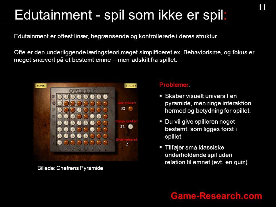 11 Game-Research.com Edutainment - spil som ikke er spil: Edutainment er oftest linær, begrænsende og kontrollerede i deres struktur.