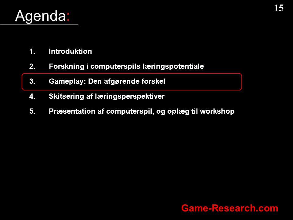 15 Game-Research.com Agenda: 1.Introduktion 2.Forskning i computerspils læringspotentiale 3.Gameplay: Den afgørende forskel 4.Skitsering af læringsperspektiver 5.Præsentation af computerspil, og oplæg til workshop
