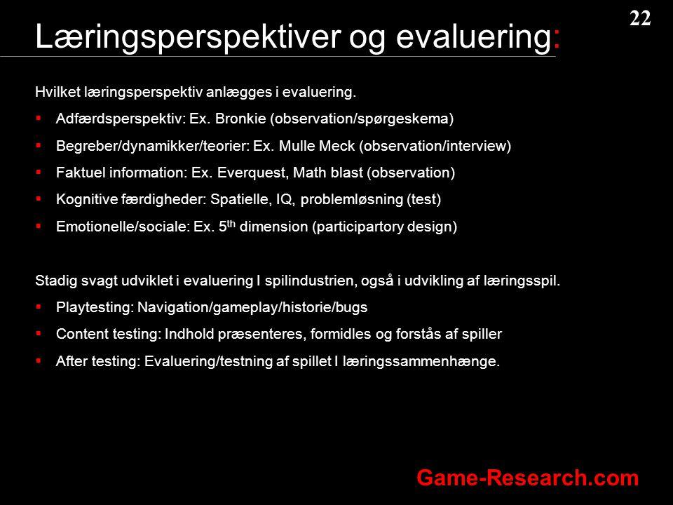 22 Game-Research.com Læringsperspektiver og evaluering: Hvilket læringsperspektiv anlægges i evaluering.