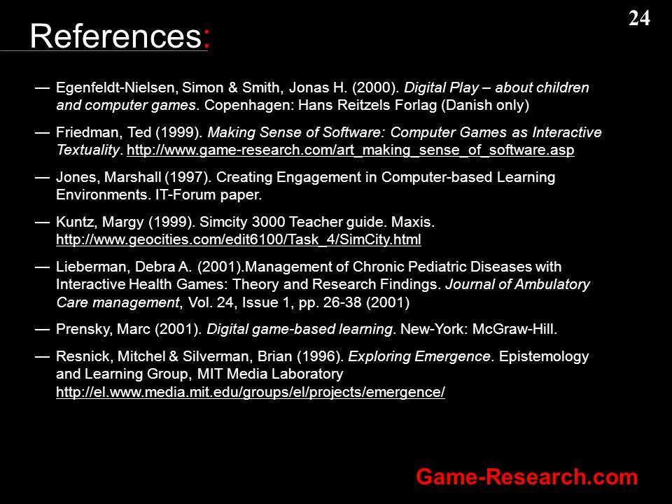 24 Game-Research.com References: —Egenfeldt-Nielsen, Simon & Smith, Jonas H.